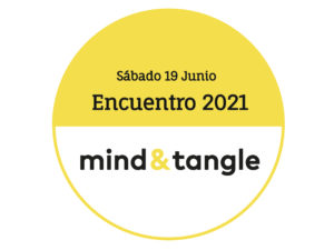 Encuentro Mind&Tangle 2021